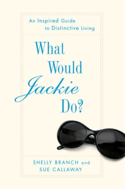 What Would Jackie Do? An Inspired Guide to Distinctive Living. Credit to:http://www.goodreads.com/book/show/2136727.What_Would_Jackie_Do_?auto_login_attempted=true