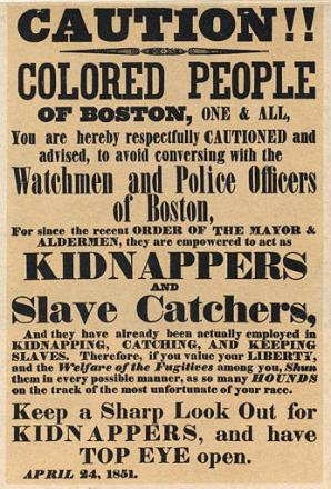 Figure 1. A poster warning colored people of kidnappers and slave catchers protected under the Fugitive Slave Act (Image courtesy of Wikimedia Commons).